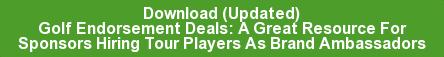 Download (Updated) Golf Endorsement Deals A Great Resource For Sponsors Hiring Tour Players As Brand Ambassadors