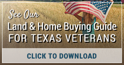 Click to Download The Texas Veterans' Hill County Land & Home Buying Guide