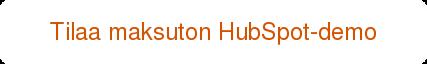 Tilaa maksuton HubSpot-demo