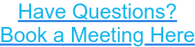Have Questions? Book a Meeting Here