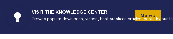 More »  Visit the Knowledge Center  Browse popular downloads, videos, best practices articles, posts by our team,  and more.