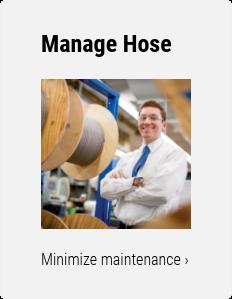 Manage Hose    Minimize maintenance ›