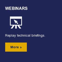 Webinars  Replay technical briefings.  More »