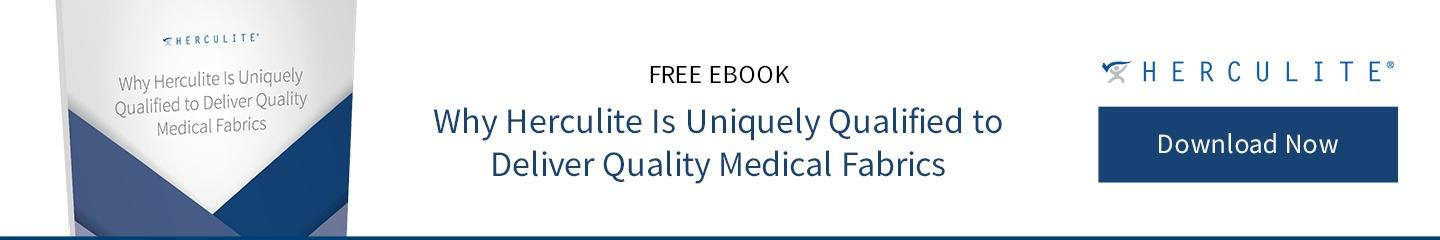 Why Herculite Is Uniquely Qualified to Deliver Quality Medical Fabrics eBook CTA