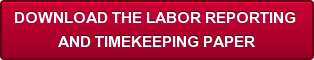 DOWNLOAD THE LABOR REPORTING  AND TIMEKEEPING PAPER