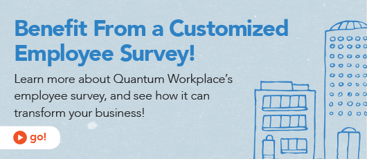 Benefit From a Customized Employee Survey!