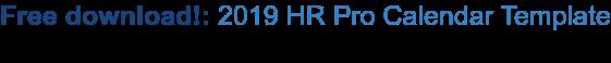 Free download!:2019 HR Pro Calendar Template