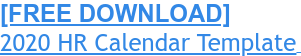 [FREE DOWNLOAD] 2020 HR Calendar Template