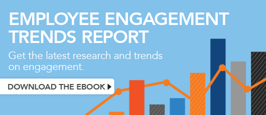 Employee Engagement Trends Report! Get the latest research and trends on engagement.