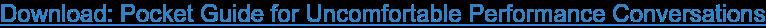 Download: Pocket Guide forUncomfortable Performance Conversations