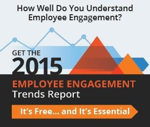 Get the 2015 Employee Engagement Trends Report