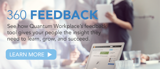 Learn More About Quantum Workplace's 360 Feedback Tool