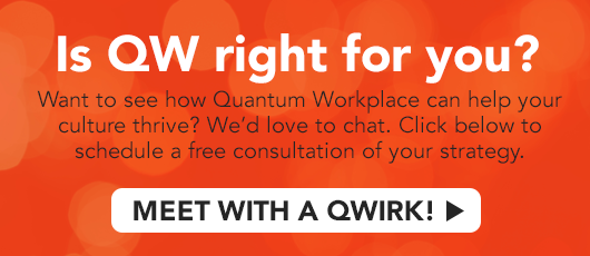 Is Quantum Workplace Right for You? Meet with a Qwirk to Find Out!