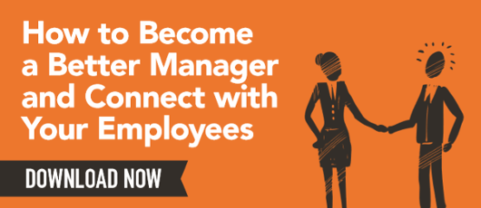 How to Be a Better Manager and Connect with Your Employees