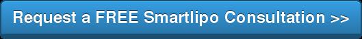 Request a FREESmartlipo Consultation >>