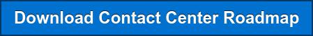 Download Contact Center Roadmap